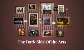 The Dark Side Of the Arts