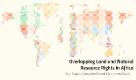 Overlapping Land and Natural Resource Rights Results in Afri