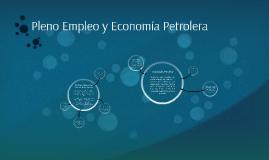Pleno Empleo y Economía Petrolera