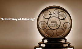 Copy of A New way of Thinking