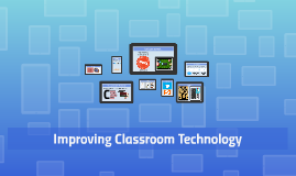 Improving Classroom Technology