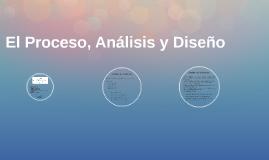 El Proceso, Análisis y Diseño