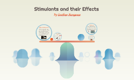 Stimulants and their Effects
