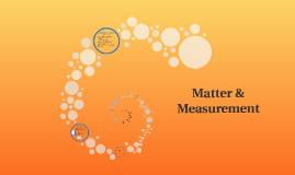 Matter & Measurment