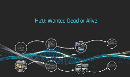 H20: Wanted Dead or Alive