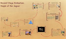 Copy of Copy of Ancient Maya Civilization: People of the Jaguar
