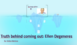 Truth behind coming out: Ellen Degeneres
