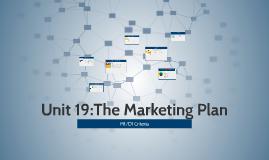 Unit 19:The Marketing Plan