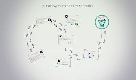 CLASIFICACIONES DE LA TRADUCCION