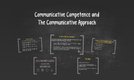 Communicative Competence and The Communicative Approach