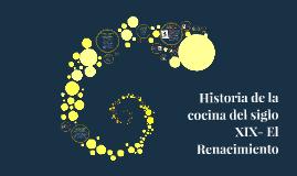 Historia de la cocina del siglo XIX- El Renacimiento