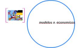 modelos a. economicos