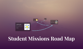 Student Missions Road Map