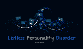 Listless Personality Disorder