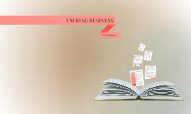 TALKING BUSINESS - Presentations