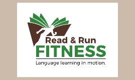 Read and Run Fitness: Language Learning in Motion