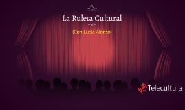 La Ruleta Cultural (Con Lucía Alonso)