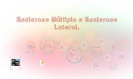 Esclerose Múltipla e Esclerose Lateral.