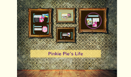 Copy of Pinkiepie's Life