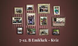 7-12. B Emlékek - Kvíz
