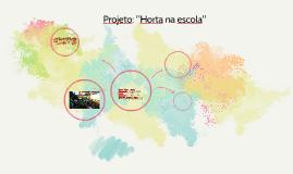 """Projeto: """"Horta na escola"""""""