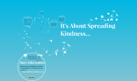It's About Spreading Kindness
