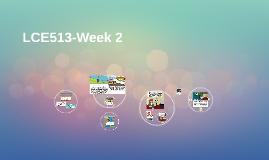 LCE513-Week 2
