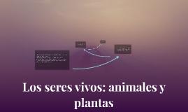 Los seres vivos: animales y plantas