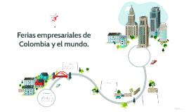 Ferias empresariales de Colombia y el mundo.