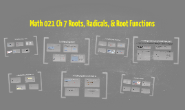Math 021 Ch 7 Roots, Radicals, & Root Functions