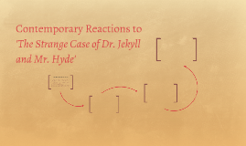Contemporary Reactions to 'The Strange Case of Dr. Jekyll an