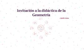 Copy of Invitación a la didáctica de la Geometría