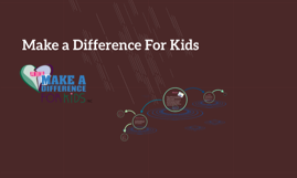 Make a Difference For Kids