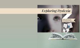Exploring Dyslexia