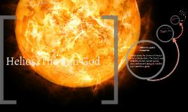 Copy Of Helios The Sun God