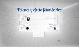 Fotones y Efecto Fotoeléctrico