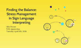 Copy of Finding the Balance: Stress Management in Sign Language Inte