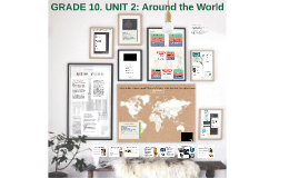 GRADE 10. UNIT 2: Around the World