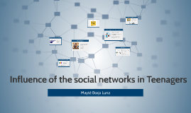 Influence of the social networks in Teenagers