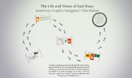 Copy of The Life and Times of Saul Bass