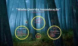 """Copy of """"Minha Querida Assombração"""""""