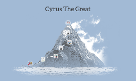 Copy of Cyrus The Great
