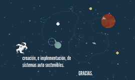 creación, e implementación, de sistemas auto sostenibles.