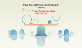 Does Alcohol Make You A Happier Person?