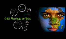 Copy of Child Marriage in Africa
