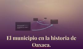 El municipio en la historia de Oaxaca.