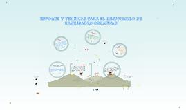 Copy of ENFOQUE Y TECNICAS PARA EL DESARROLLO DE HABILIDADES CREATIV