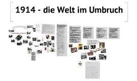 Copy of 1914 - Die Welt im Umbruch