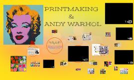 INTRO TO PRINTMAKING/ANDY WARHOL