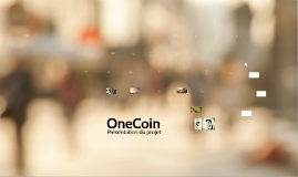 Copy of Copy of [france ] OneCoin Official Presentation